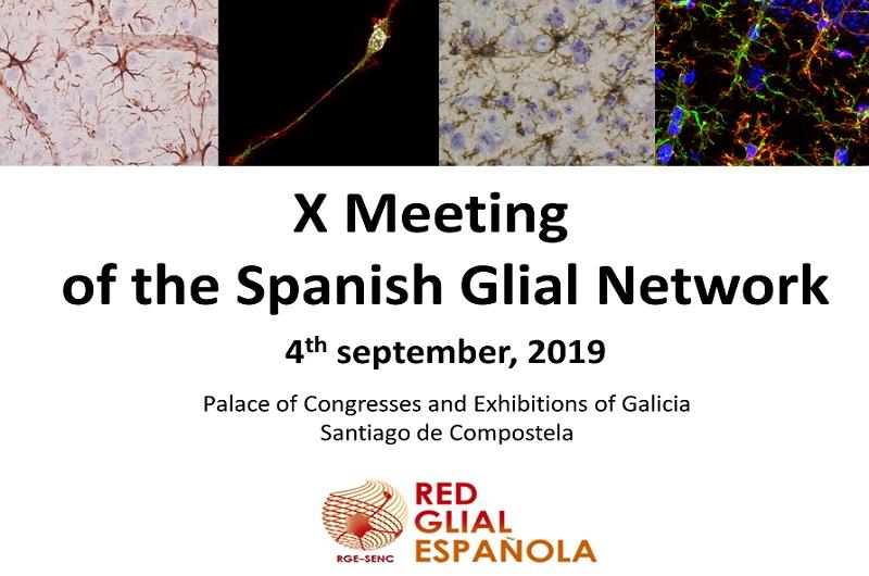 X Edition of the Red Glial Española (RGE) biennial Meeting