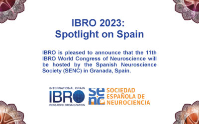 SPOTLIGHT ON SPAIN! The 11th IBRO World Congress in 2023 will be hosted by the Spanish Neuroscience Society (SENC) in Granada, Spain